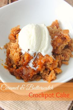 Caramel Butterscotch Crockpot Cake