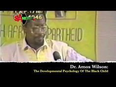 Dr. Amos Wilson: The Developmental Psychology Of The Black Child
