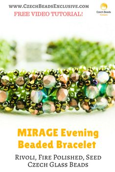 Rivoli, Fire Polished, Seed Czech Glass Beads - MIRAGE Evening Beaded Bracelet Free Pattern Video Tutorial Winter is a time of wonders, warm family evenings and magnificent fancy-dressed balls! That�s why, you need to have and extensive jewelry collection for any occasion! Today we�ve prepared for you a tiny MIRAGE evening bracelet beading pattern! It�ll become the best detail of your outfit! - all is good and possible with www.CzechBeadsExclusive.Com