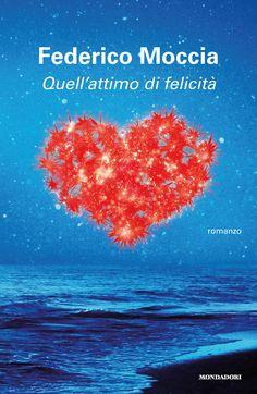 Federico Moccia, Quell'attimo di felicità