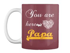 You Are Here Papa Maroon T-Shirt Front