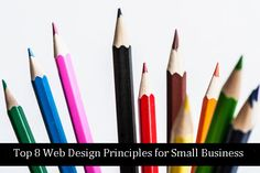 Top 8 Web Design Principles for Small Business    Read more: http://www.webdesign.org/top-8-web-design-principles-for-small-businesses.22220.html#ixzz2K7lodvrG
