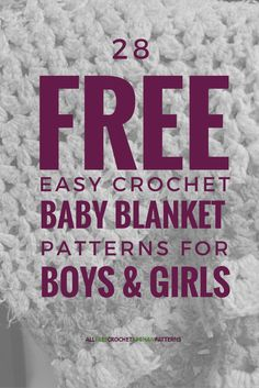 28 Free Easy Crochet Baby Blanket Patterns for Boys & Girls makes it easy to find the perfect present to make for yourself or a friend. If you're in the need of an easy, homemade baby shower gift, crochet baby afghans create a great opportunity to give a truly unique and personalized gift that will last a lifetime.