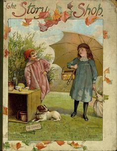 The Story Shop for Little Foks by Mrs. Molesworth publsihed by Ernest Nister 1904 Vintage Book Covers, Vintage Children's Books, Antique Books, Victorian Books, Green Books, Magazines For Kids, Children's Book Illustration, Illustrations, Little Golden Books