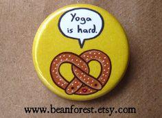 pretzel  yoga is hard  pinback button badge von beanforest auf Etsy