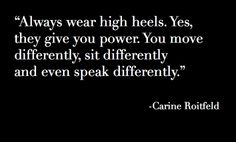Carine Roitfeld Quote - agreed!