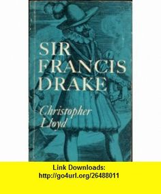 Sir Francis Drake (9780571114443) Christopher Lloyd , ISBN-10: 057111444X  , ISBN-13: 978-0571114443 ,  , tutorials , pdf , ebook , torrent , downloads , rapidshare , filesonic , hotfile , megaupload , fileserve