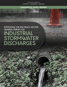 Improving the EPA Multi-Sector General Permit for Industrial Stormwater Discharges Environmental Studies, Environmental Protection Agency, Sewer System, Presentation Video, National Academy, Academy Of Sciences, Science And Technology, Reading Online, My Books