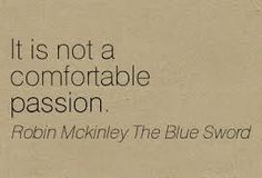 Google Image Result for http://meetville.com/images/quotes/Quotation-Robin-Mckinley-The-Blue-Sword-passion-Meetville-Quotes-251847.jpg