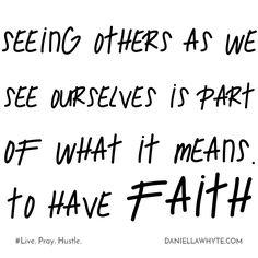 FAITH (Live. Pray. Hustle. 01/31/17) - http://daniellawhyte.com/faith-live-pray-hustle-013117/ #liveprayhustle