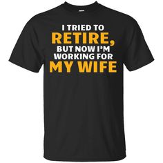 Hi everybody!   Men's I Tried To Retire But Now I'm Working For My Wife T-Shirt   https://zzztee.com/product/mens-i-tried-to-retire-but-now-im-working-for-my-wife-t-shirt/  #Men'sITriedToRetireButNowI'mWorkingForMyWifeTShirt  #Men'sMyWife #I #TriedTShirt #ToI'mForMy #RetireShirt #ButNowI'mWorking #NowWife #I'mForMy #Working #For #MyWifeTShirt #WifeShirt #T #Shirt # #