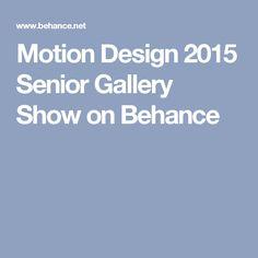 Motion Design 2015 Senior Gallery Show on Behance