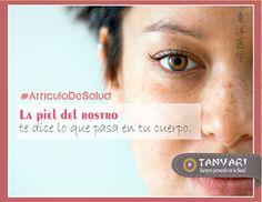 La piel del rostro te dice lo que pasa en tu cuerpo  Las manchas en la piel del rostro suelen ser muy frecuentes y es algo que preocupa, sobre todo a las mujeres, ya que además de ser poco estéticas, la piel ver mas en Tanyari Medicina Oriental - Google+
