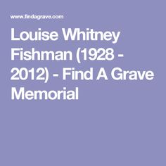 Louise Whitney Fishman (1928 - 2012) - Find A Grave Memorial
