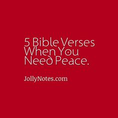 5 Bible Verses When You Need Peace: Encouraging Bible Verses & Scripture Quotes for When You Need God's Peace. | Daily Bible Verse Blog