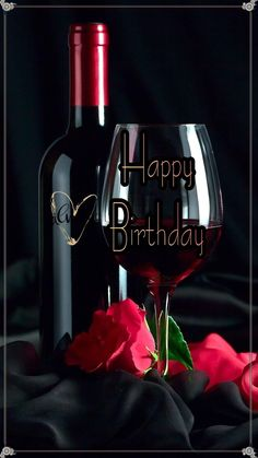 Happy Birthday wine my love I love you bebe ❤ Happy Birthday Flowers Wishes, Happy Birthday Wishes For A Friend, Free Happy Birthday Cards, Birthday Wishes And Images, Happy Birthday Celebration, Happy Birthday Pictures, Happy Birthday Messages, Birthday Wishes Greetings, Happy Birthday Cheers