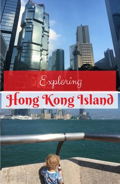 Follow us as we explore Hong Kong Island | Victoria Harbor | Victoria Harbour | Hong Kong | travel with kids | kids world travel guide | travel with a toddler | family travel | wanderlust | Asia | Things to do in Hong Kong