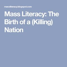 Mass Literacy: The Birth of a (Killing) Nation