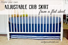 Make a super simple DIY crib skirt from a flat sheet. The best part is that it's adjustable as you lower the crib mattress.