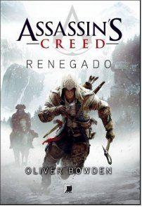 A pensadora: Livro: Assassin's Creed: Renegado - Oliver Bowden....