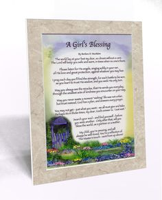 "A Girl's Blessing This original, one-of-a-kind ""frame-able"" blessing is hand-signed, custom-matted and mounted to fit into any standard 8x10 frame. It comes with a clear protective cover and a ""TO:/FR"