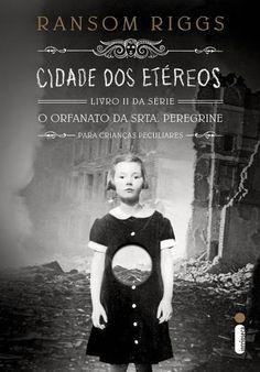 Cidade Dos Etéreos - Livro II - Série o Orfanato da Srta. Peregrine Para Crianças Peculiares