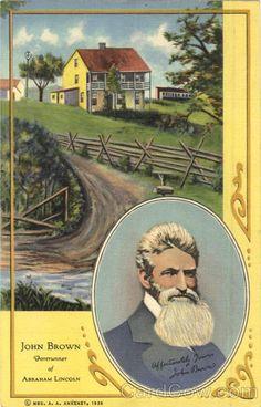 John Brown John Brown Forerunner of Abraham Lincoln. This house where John…