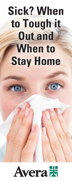 Read more about when you should stay home if you're feeling ill. Health And Wellness, Health Fitness, Organizing Ideas, Healthy Tips, Sick, Therapy, Medical, Happy, Beauty