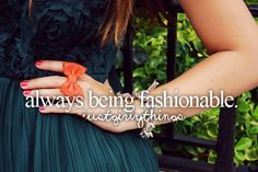 Being Fashionable <3