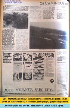 IJUÍ - RS - Memória Virtual: Com a chegada da BR-285 em 1973 o Distrito Industr...