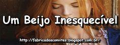 Fábrica dos Convites: #Resenha Um Beijo Inesquecível #7/8