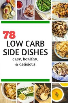 Seventy Eight Low Carb Side Dishes that are packed with vegetables and flavor. Perfect for anyone trying to eat low carb or follow a Keto diet.