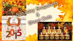 Saturday's Snapshots and Shout outs! 11.23.15~11.27.15