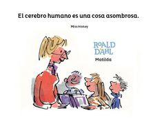 Libro: Matilda, de Roald Dahl. Ilustrado por Quentin Blake. Editorial Loqueleo. Frases De Roald Dahl, Roald Dahl Quotes, Quentin Blake, Matilda, Read More, Editorial, Comics, Reading, Memes