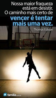 Familia.com.br | Desistir jamais: #Perseverar na busca pela #excelência. #Crescimentopessoal