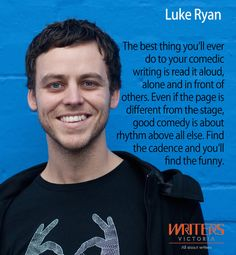Luke Ryan http://writersvictoria.org.au/what-s-on/event/a-funny-thing-happened/