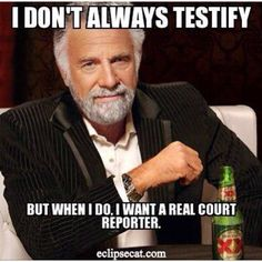 One day I will be a court reporter!