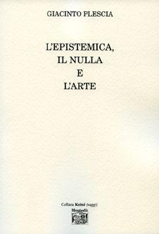 L'epistemica, il nulla e l'arte