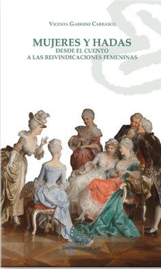 Mujeres y hadas : desde el cuento a las reivindicaciones femeninas / Vicenta Garrido Carrasco - Jaén : Publicaciones de la Universidad de Jaén, 2015