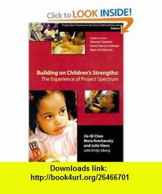 Building on Childrens Strengths The Experience of Project Spectrum (Project Zero Frameworks for Early Childhood Education, Vol 1) (9780807737668) Howard Gardner, David Henry Feldman, Mara Krechevsky, Jie-Qi Chen , ISBN-10: 0807737666  , ISBN-13: 978-0807737668 ,  , tutorials , pdf , ebook , torrent , downloads , rapidshare , filesonic , hotfile , megaupload , fileserve