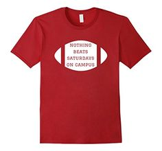 NOTHING BEATS SATURDAYS ON CAMPUS FOOTBALL T-Shirt- Available in Men's, Women's, and Youth!