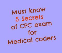 Checkout top 5 secrets of CPC exam for medical coders which will really help them in clearing the CPC certification exam in future in first attempt. Cpc Certification, Medical Coding Certification, Medical Coding Training, Medical Coder, Medical Coding Classes, Medical Billing And Coding, Medical Terminology, Certified Professional Coder, Exams Tips
