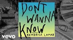 "Maroon 5 - Don't Wanna Know (Audio) ft. Kendrick Lamar  - released 3 hours ago - my ""tribute"" to Maroon 5, one of my favourite English bands"