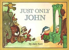 Just Only John  Jack Kent ~ Parent's Magazine Press, 1968