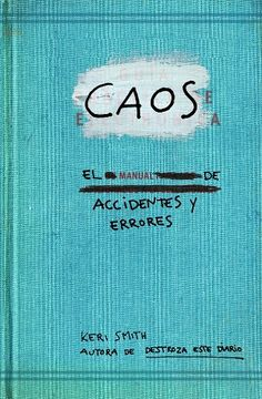 Caos. Manual De Accidentes Y Errores (Libros Singulares) de Keri Smith http://www.amazon.es/dp/8449329043/ref=cm_sw_r_pi_dp_KysKwb0X3E9CB
