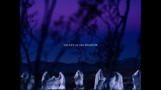 Valley of the Shadow - YouTube