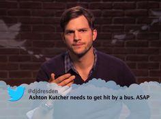 Ashton Kutcher needs to get hit by a bus. Celebrity Mean Tweets, Celebrities Read Mean Tweets, Celebrities Reading, Jeremy Piven, Make Em Laugh, Jeff Bridges, Ashton Kutcher, Jimmy Kimmel Live, Sofia Vergara
