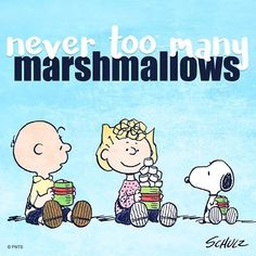Just one more marshmallow.