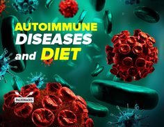 What are the conditions of autoimmune diseases and what can your diet do to change them?