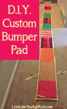 How to Customize, Recover, and/or Reupholster a Crib Bumper Pad #LiveLikeYouAreRich